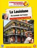 Connaissance du Monde: La Louisiane