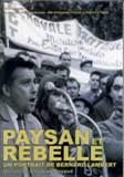 Paysan et rebelle, un portrait de Bernard Lambert
