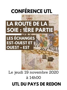 Conférence UTL : LA ROUTE DE LA SOIE » 1ère partie : les échanges Est-Ouest et Ouest – Est