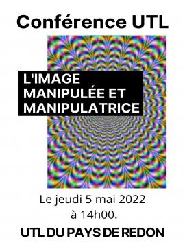 Conférence UTL : L'image manipulée et manipulatrice