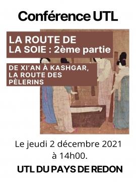 Conférence UTL : La Route de la soie, 2ème partie : de Xi'An à Kashgar, la route des pèlerins