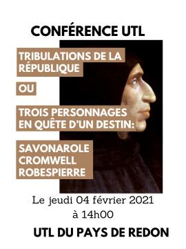 Conférence UTL : Tribulations de la République ou Trois personnages en quête d'un destin (Savonarole, Cromwell, Robespierre)