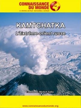 Connaissance du Monde : Le Kamtchatka - Lettres à Olga
