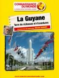 La Guyane, Terre de richesses et d'aventures